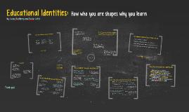 Educational Identities by Casey Hochberg and Kelsie Lahti