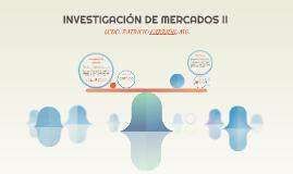 INVESTIGACIÓN DE MERCADOS II