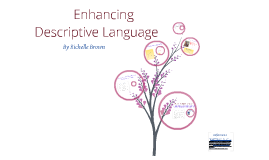Enhancing Descriptive Language