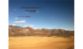 Globalization in the Baja