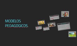 MODELOS PEDAGOGICOS.