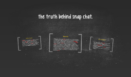 the truth behind snap chat.