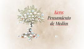 Kero: Pensamiento de Medios