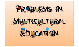 Copy of Problems in Multicultural Education