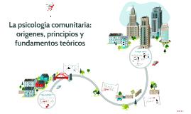 La psicología comunitaria: orígenes, principios y fundamento