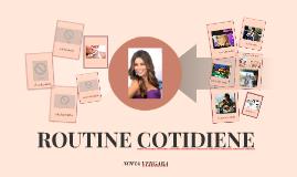 ROUTINE COTIDIENE