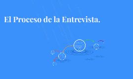EL PROCESO DE LA ENTREVISTA.