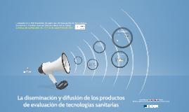 (2) La diseminación y difusión de los productos de evaluación de