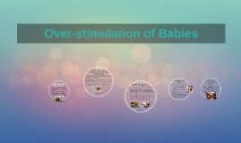 Copy of Over-stimulation in Babies