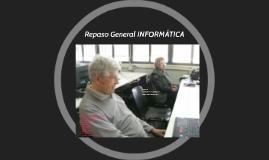 Repaso General INFORMÁTICA III 1° Semestre 2015