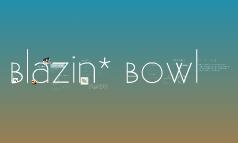 Blazin* Bowl
