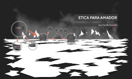 Copy of ETICA PARA AMADOR