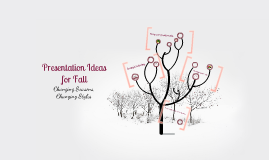 Presentation Ideas for Fall