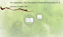 An Apparatus For Simulating Financial Activities In A Person