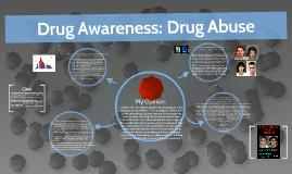 Drug Awareness: Drug Abuse