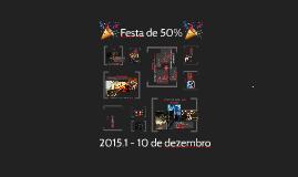 Festa de 50%
