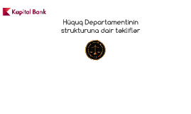 Hüquq Departamentinin Strukturuna dair təkliflər