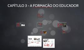 CAPÍTULO 3 - A FORMAÇÃO DO EDUCADOR