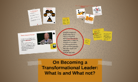 Copy of On Becoming a Transformational Leader: What is and What not?
