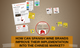 HOW CAN SPANISH WINE BRANDS IMPROVE THEIR IMPLEMENTATION INT