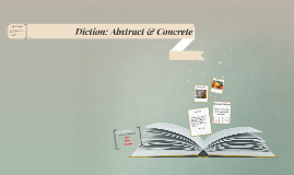 Abstract vs concrete diction by ms annand baechtel on prezi for Concrete diction