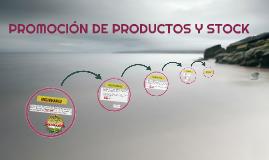 PROMOCIÓN DE PRODUCTOS Y STOCK