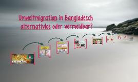 Umweltmigration in Bangladesch alternativlos oder vermeidbar?