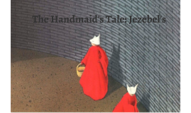 Copy of The Handmaid's Tale: Jezebel's