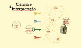 Copy of Ciência e Interpretação
