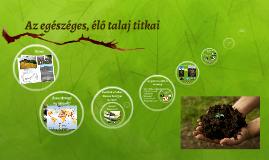 Copy of Az egészéges, élő talaj titkai