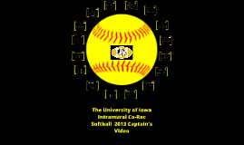 The University of Iowa Intramural Co-Rec Softball 2013 Captains Video