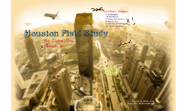 Copy of Houston Field Study