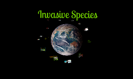 Copy of Invasive Species