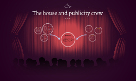 The house and publicity crew