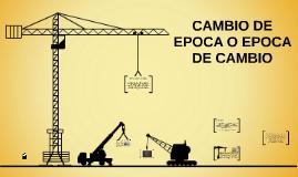 CAMBIO DE EPOCA EPOCA DE CAMBIO