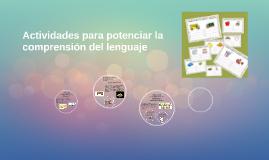 Copy of Actividades para potenciar la comprension del lenguaje