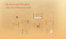 Qu'est-ce que l'Occident doit à la civilization arabe