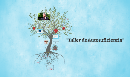 """Taller de Autosuficiencia"