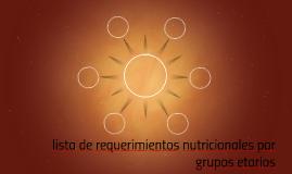 lista de requerimientos nutricionales por grupos etarios