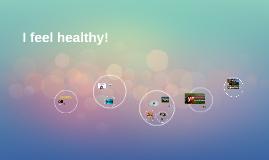 I feel healthy!