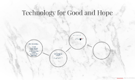 Technology for Good and Hope