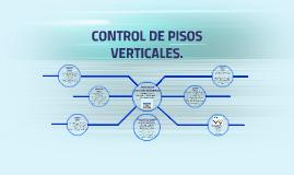 CONTROL DE PISOS VERTICALES