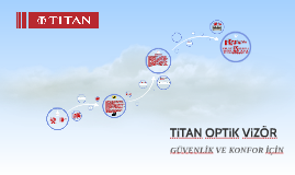 TİTAN OPTİK VİZÖR