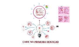 CARIE NA PRIMEIRA DENTICAO