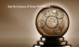Sur les traces d'Anne Robillard...