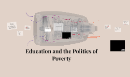 Education and the Politics of Poverty