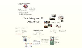 Teaching an HE Audience
