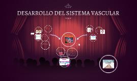 Copy of DESARROLLO DEL SISTEMA VASCULAR