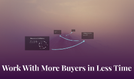 Work With More Buyers in Less Time