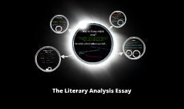 Copy of The Literary Analysis Essay